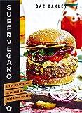 Supervegano: Ms de 100 recetas del creador de Avant-Garde Vegan